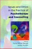 Values and Ethics in the Practice of Psychotherapy and Counselling 9780335204755
