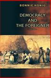 Democracy and the Foreigner 9780691114767