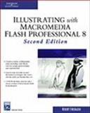 Illustrating with Macromedia Flash Professional 8 9781584504771