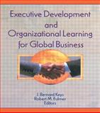 Executive Development and Organizational Learning for Global Business 9780789004796