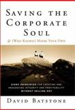 Saving the Corporate Soul--and (Who Knows) Maybe Your Own 1st Edition