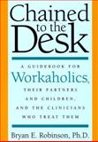 Chained to the Desk 9780814774809