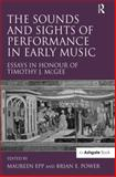The Sounds and Sights of Performance in Medieval and Renaissance Music 9780754654834