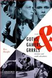 Goths, Gamers, and Grrrls 2nd Edition