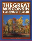 The Great Wisconsin Touring Book 9780915024841