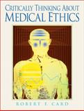Critically Thinking about Medical Ethics 9780131824843