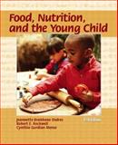 Food, Nutrition, and the Young Child 9780130984852