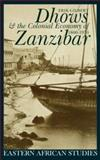 Dhows and the Colonial Economy of Zanzibar, 1860-1970 9780852554852