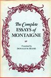 The Complete Essays of Montaigne 1st Edition
