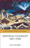 Imperial Germany 1871-1918 9780199204878