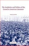 The Aesthetics and Politics of the Crowd in American Literature 9780521814881