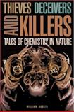 Thieves, Deceivers, and Killers - Tales of Chemistry in Nature 9780691004884