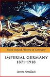 Imperial Germany 1871-1918 9780199204885