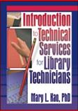 Introduction to Technical Services for Library Technicians 9780789014887