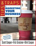 Tips and Traps for Marketing Your Business 9780071494892
