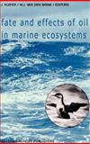 Fate and Effects of Oil in Marine Ecosystems 9789024734894