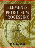 Elements of Petroleum Processing 9780471964896