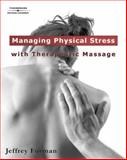 Managing Physical Stress with Therapeutic Massage 9781418014896