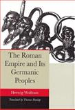 The Roman Empire and Its Germanic Peoples 9780520244900