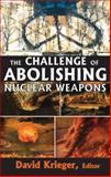 The Challenge of Abolishing Nuclear Weapons 9781412814904
