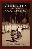 Children in the Muslim Middle East 9780292724907