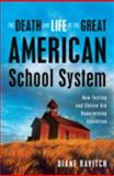 The Death and Life of the Great American School System 1st Edition