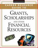 Ferguson Career Resource Guide to Grants, Scholarships, and Other Financial Resources 9780816064915