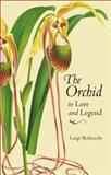 The Orchid in Lore and Legend 9780881924916