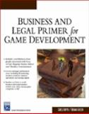Business and Legal Primer for Game Development 9781584504924