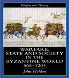 Warfare, State and Society in the Byzantine World, 565-1204 9781857284942