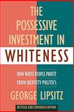 The Possessive Investment in Whiteness 2nd Edition