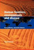 Human Frontiers, Environments and Disease 9780521004947