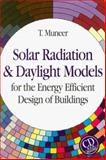 Solar Radiation and Daylight Models for Energy Efficient Design of Buildings 9780750624954
