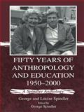 Fifty Years of Anthropology and Education, 1950-2000 9780805834956