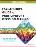 Facilitator's Guide to Participatory Decision-Making 3rd Edition