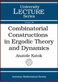 Combinatorial Constructions in Ergodic Theory and Dynamics 9780821834961