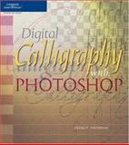 Digital Calligraphy with Photoshop 9781592004980