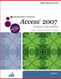 New Perspectives on Microsoft Office Access 2007, Brief, Premium Video Edition 1st Edition