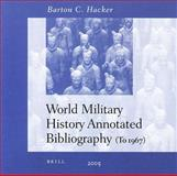 World Military History Annotated Bibliography 9789004144996
