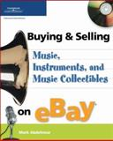 Buying and Selling Music, Instruments, and Music Collectibles on eBay 9781592005000
