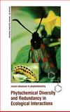 Phytochemical Diversity and Redundancy in Ecological Interactions 9780306455001