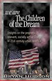 We Are the Children of the Dream 9781931425001