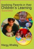 Involving Parents in Their Children's Learning 9781412935005