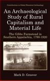 An Archaeological Study of Rural Capitalism and Material Life 9780306475023