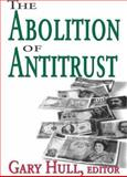 The Abolition of Antitrust 9781412805025