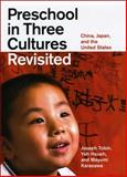 Preschool in Three Cultures Revisited 9780226805030