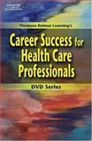 Career Success for Health Care Professionals 9781401835033