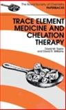 Trace Element Medicine and Chelation Therapy 9780854045037