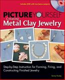 Picture Yourself Creating Metal Clay Jewelry 9781598635065