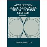 Advances in Electromagnetic Fields in Living Systems 9780306455087